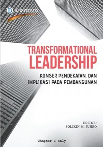 Transformational Leadership: Konsep, Pendekatan dan Implikasi pada Pembangunan