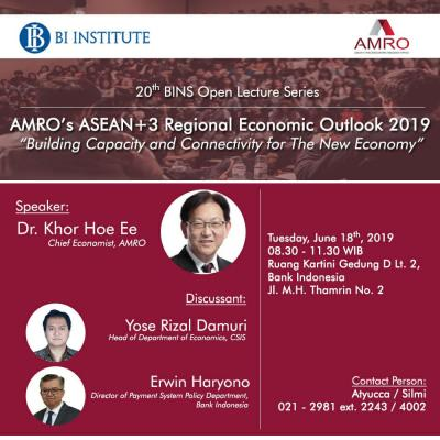 """20th BI Institute Open Lecture Series: AMRO's ASEAN Regional Economic Outlook 2019 dengan tema """"Building Capacity and Connectivity for the New Economy"""""""